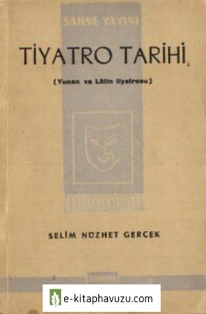 Selim Nüzhet Gerçek - Yunan Ve Latin Tiaytrosu Tarihi - Türkiye Yay-1944-Cs
