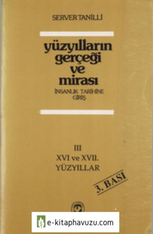 Server Tanilliyüzyılların Gerçeği Ve Mirası 3. Cilt - 16 Ve 17. Yüzyıllar