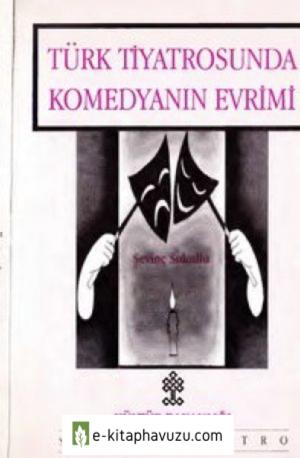 Sevinç Sokullu -Türk Tiyatrosunda Komedyanın Evrimi - Kül.b.yay-1993-Cs