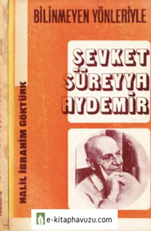 Şevket Süreyya Aydemir Bilinmeyen Yönleriyle - H.ibrahim Göktürk - 1977