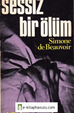 Simone De Beauvoir - Sessiz Bir Ölüm - Bilgi Yayınevi