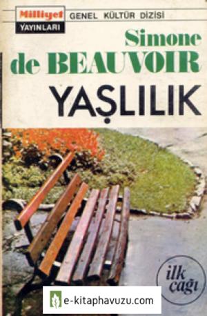 Simone De Beauvoir - Yaslilik I