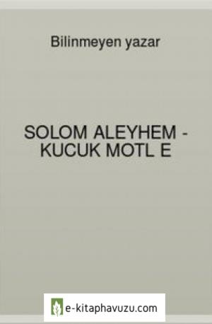 Solom Aleyhem - Kucuk Motl E