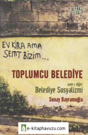 Sonay Bayramoğlu - Toplumcu Belediye