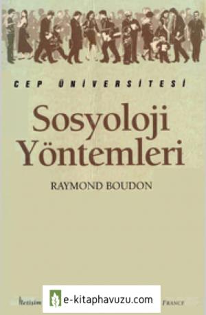 Sosyoloji Yöntemleri - Raymond Boudon - İletişim
