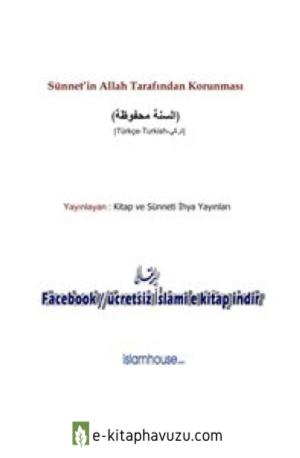 Sünnet Tin Allah Tarafından Korunması - Kitap Ve Sünneti İhya Yayınları = Ebu Abdulmumin Tekin Mıhçı = kiabı indir
