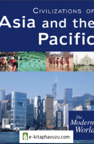 The Modern World. Civilizations Of Asia And The Pacific - Sarolta A. Takács