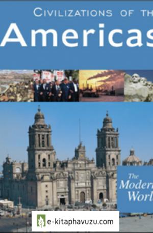 The Modern World. Civilizations Of The Americas - Sarolta A. Takács
