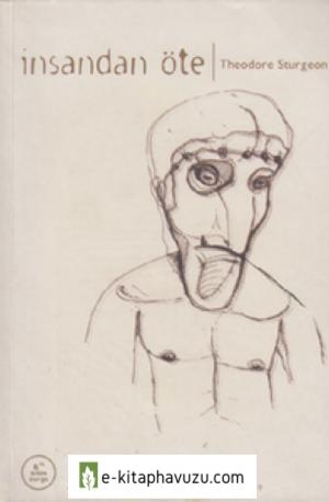 Theodore Sturgeon - İnsandan Öte
