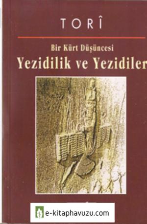 Tori - Bir Kürt Düşüncesi - Yezidilik Ve Yezidiler
