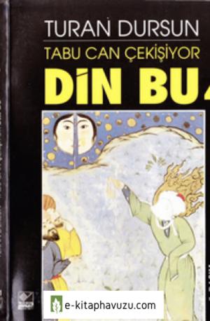 Turan Dursun - Din Bu 4 - Tabu Can Çekişiyor - Kaynak Yay-1995