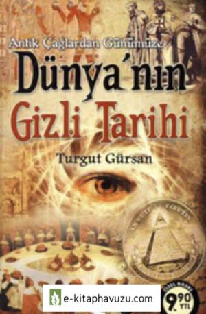 Turgut Gürsan - Dünyanın Gizli Tarihi 1