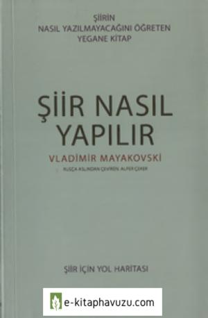 Vladimir Mayakovski - Şiir Nasıl Yapılır