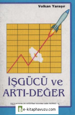 Volkan Yaraşır - İşgücü Ve Artı-Değer - Tez-Koop-İş Eğitim Yayınları