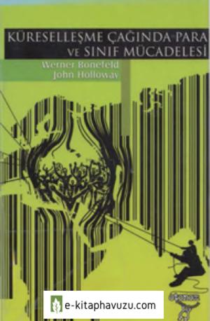 Werner Bonefeld & John Holloway - Küreselleşme Çağında Para Ve Sınıf Mücadelesi