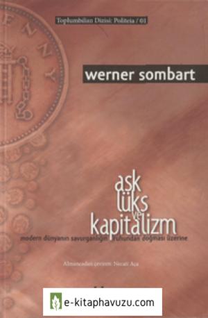 Werner Sombart - Aşk Lüks Ve Kapitalizm - Pharmakon Yayınevi