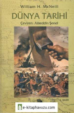 William H. Mcneill - Dünya Tarihi - İmge Yayınları
