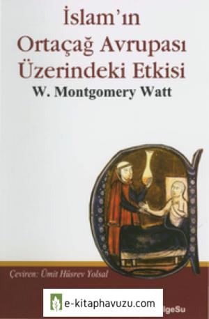 William Montgomary Watt - İslam'ın Ortaçağ Avrupası Üzerindeki Etkisi