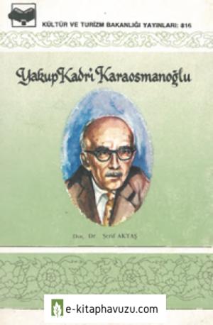 Yakup Kadri Karaosmanoğlu - Şerif Aktaş