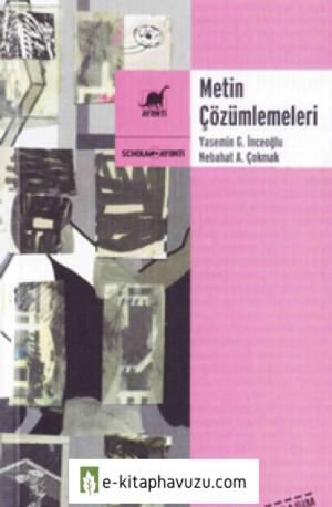 Yasemin G. İnceoğlu - Nebahat A. Çomak - Metin Çözümlemeleri - Ayrıntı Yayınları