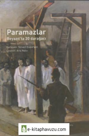 Yetvari Çapuryan - Paramazlar Beyazıtta 20 Darağacı - Evrensel Basım Yayın