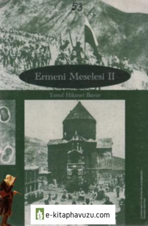 Yusuf Hikmet Bayur - Ermeni Meselesi 2 (Ct 53)