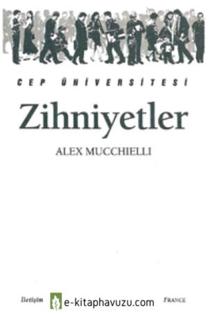 Zihniyetler - Alex Mucchielli - İletişim
